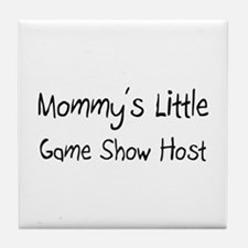 Mommy's Little Game Show Host Tile Coaster
