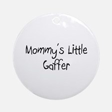 Mommy's Little Gaffer Ornament (Round)