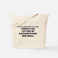 There's No Crying Mountain Biking Tote Bag