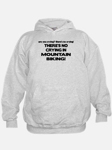 There's No Crying Mountain Biking Hoodie