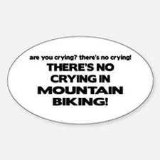There's No Crying Mountain Biking Oval Decal