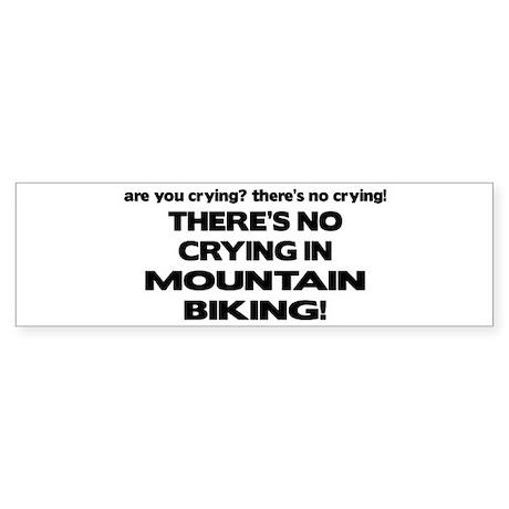 There's No Crying Mountain Biking Bumper Sticker