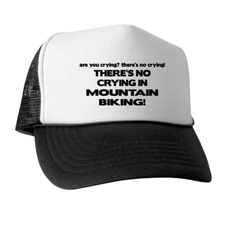 There's No Crying Mountain Biking Trucker Hat
