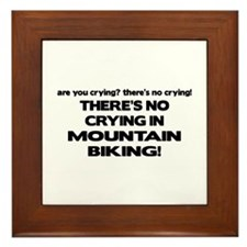 There's No Crying Mountain Biking Framed Tile