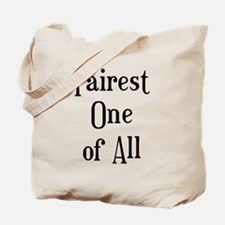 Fairest One Tote Bag