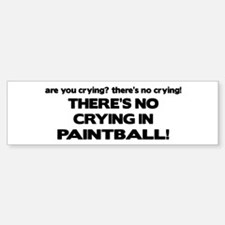 There's No Crying in Paintball Bumper Bumper Bumper Sticker