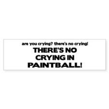 There's No Crying in Paintball Bumper Bumper Sticker