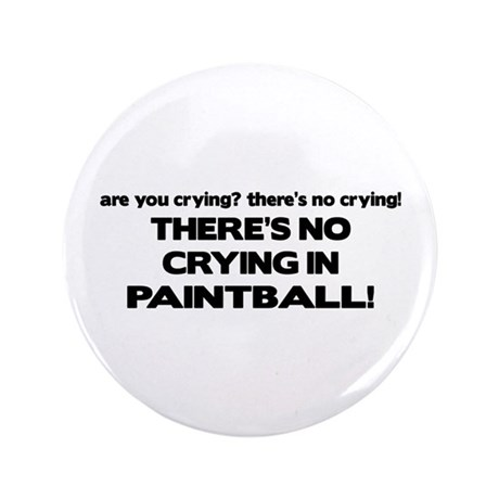 "There's No Crying in Paintball 3.5"" Button"