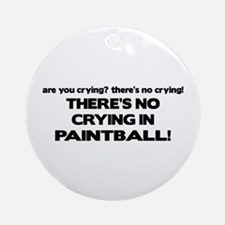 There's No Crying in Paintball Ornament (Round)