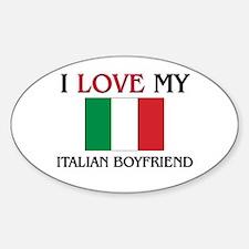 I Love My Italian Boyfriend Oval Decal