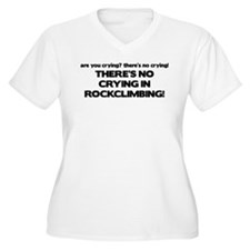 There's No Crying in Rockclimbing T-Shirt
