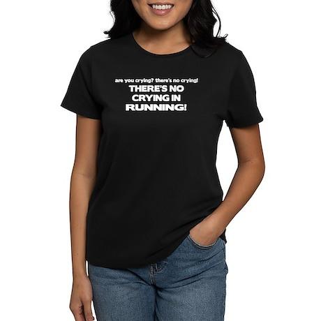 There's No Crying in Running Women's Dark T-Shirt
