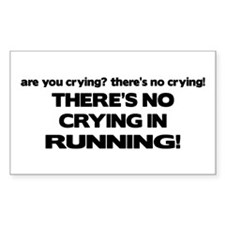 There's No Crying in Running Rectangle Decal