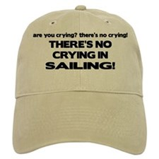 There's No Crying in Sailing Baseball Cap