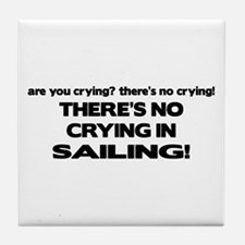 There's No Crying in Sailing Tile Coaster