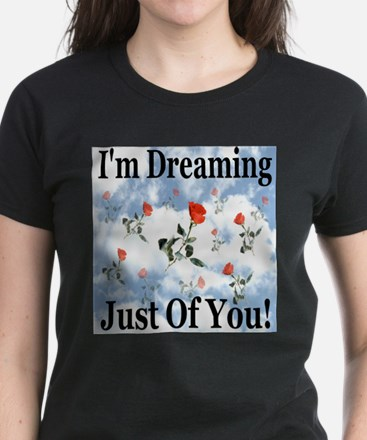 I'm Dreaming Just Of You! Women's Dark T-Shirt