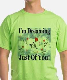 I'm Dreaming Just Of You! T-Shirt