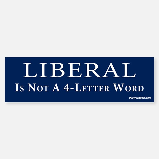 Liberal not a 4 letter word Bumper Bumper Bumper Sticker