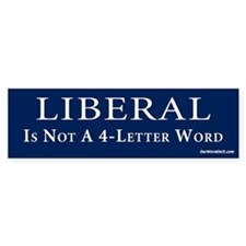 Liberal not a 4 letter word Bumper Bumper Sticker