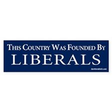 Country founded by liberals Bumper Bumper Sticker