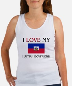 I Love My Haitian Boyfriend Women's Tank Top