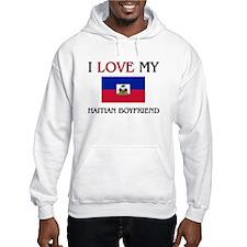 I Love My Haitian Boyfriend Hoodie