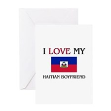 I Love My Haitian Boyfriend Greeting Card