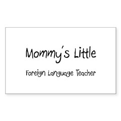 Mommy's Little Foreign Language Teacher Decal