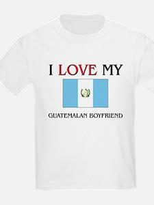 I Love My Guatemalan Boyfriend T-Shirt