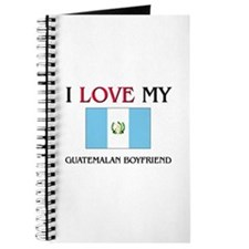I Love My Guatemalan Boyfriend Journal