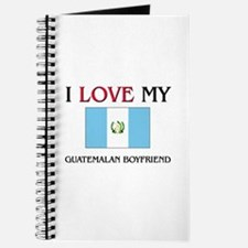 I Love My Guatemalan Boyfriend Journal