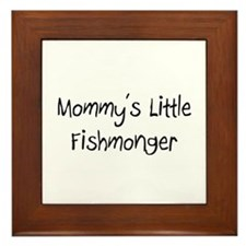 Mommy's Little Fishmonger Framed Tile