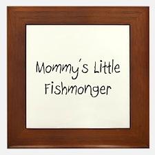 Mommy's Little Fishmonger Framed Tile