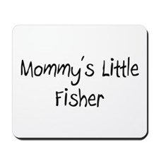 Mommy's Little Fisher Mousepad