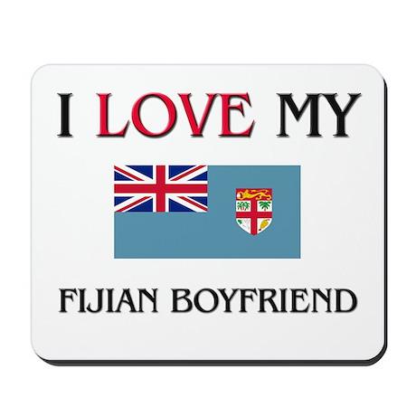 I Love My Fijian Boyfriend Mousepad