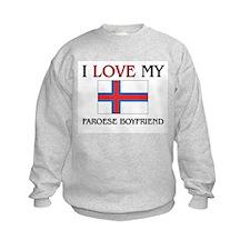 I Love My Faroese Boyfriend Sweatshirt