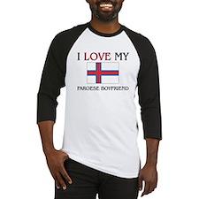 I Love My Faroese Boyfriend Baseball Jersey
