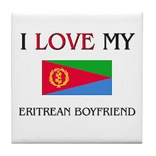 I Love My Eritrean Boyfriend Tile Coaster