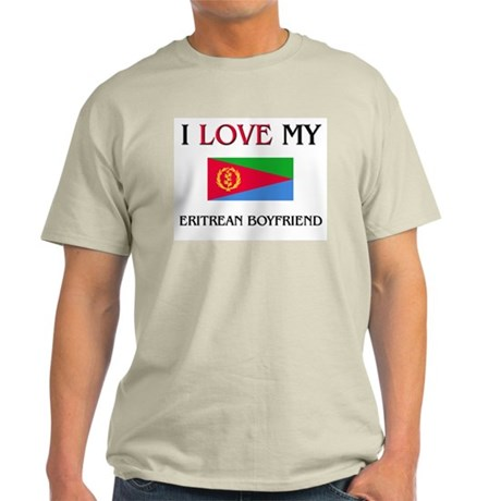 I Love My Eritrean Boyfriend Light T-Shirt