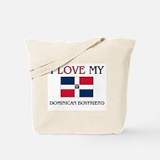 I Love My Dominican Boyfriend Tote Bag