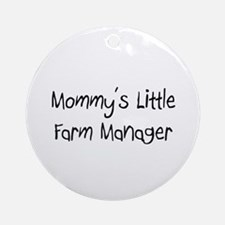 Mommy's Little Farm Manager Ornament (Round)