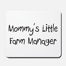 Mommy's Little Farm Manager Mousepad