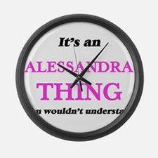 It's an Alessandra thing, you Large Wall Clock
