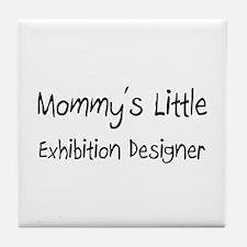 Mommy's Little Exhibition Designer Tile Coaster