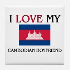 I Love My Cambodian Boyfriend Tile Coaster