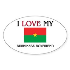 I Love My Burkinabe Boyfriend Oval Decal