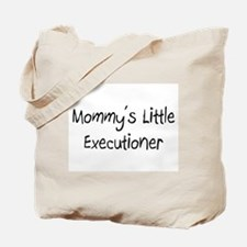 Mommy's Little Executioner Tote Bag