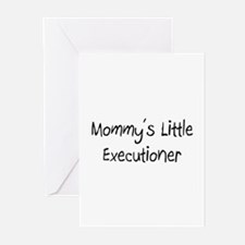 Mommy's Little Executioner Greeting Cards (Pk of 1