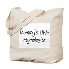 Mommy's Little Etymologist Tote Bag