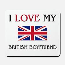 I Love My British Boyfriend Mousepad